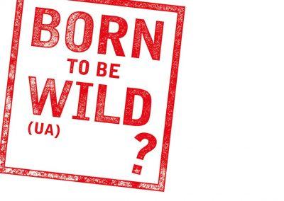 BORN TO BE WILD? (Heilbronn)